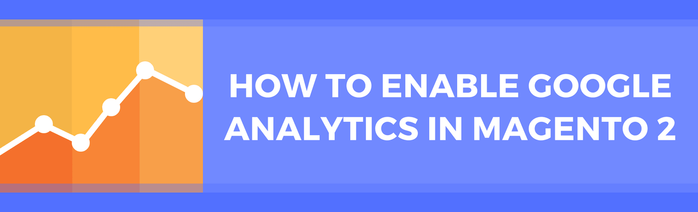 How to Enable Google Analytics in Magento 2