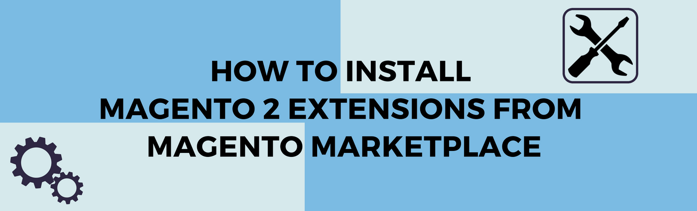 How to download and install Magento 2 extensions from Magento Marketplace