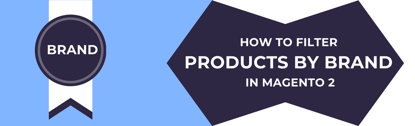 How to Filter Products by Brand in Magento 2