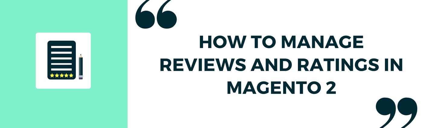 How to manage reviews and ratings in Magento_2