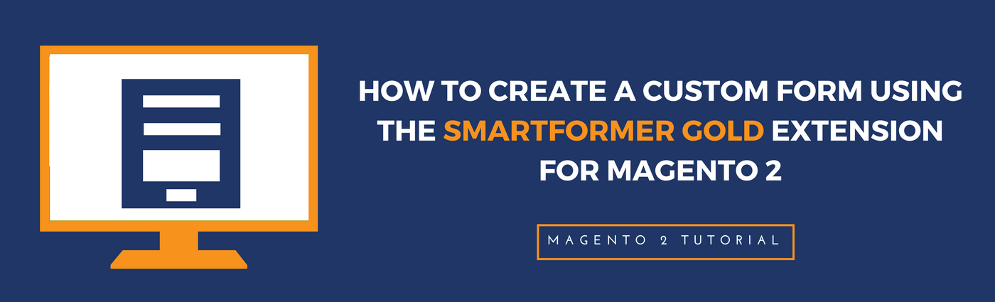 How to Create a Custom Form in Magento 2
