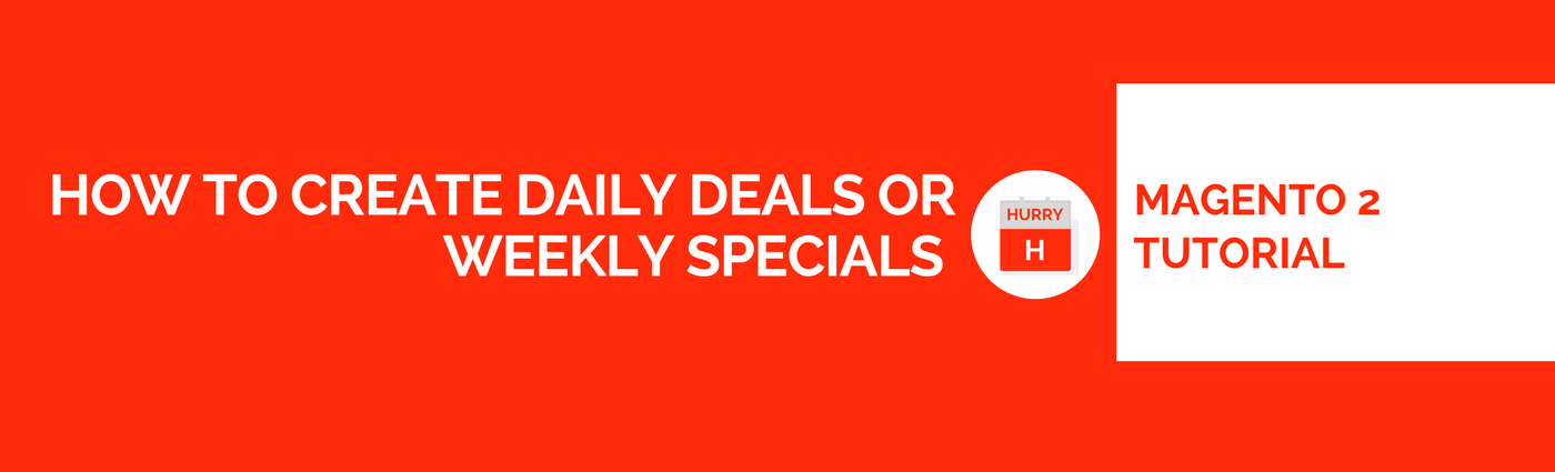 Daily Deals and Weekly Specials in Magento 2 from Itoris