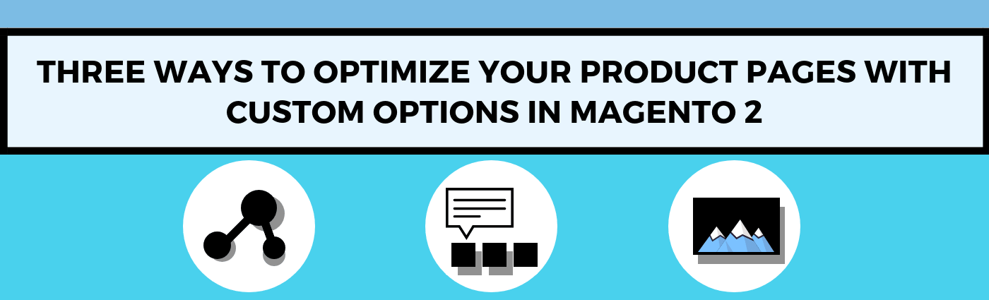 How to Optimize Product Pages with Custom Options in Magento 2