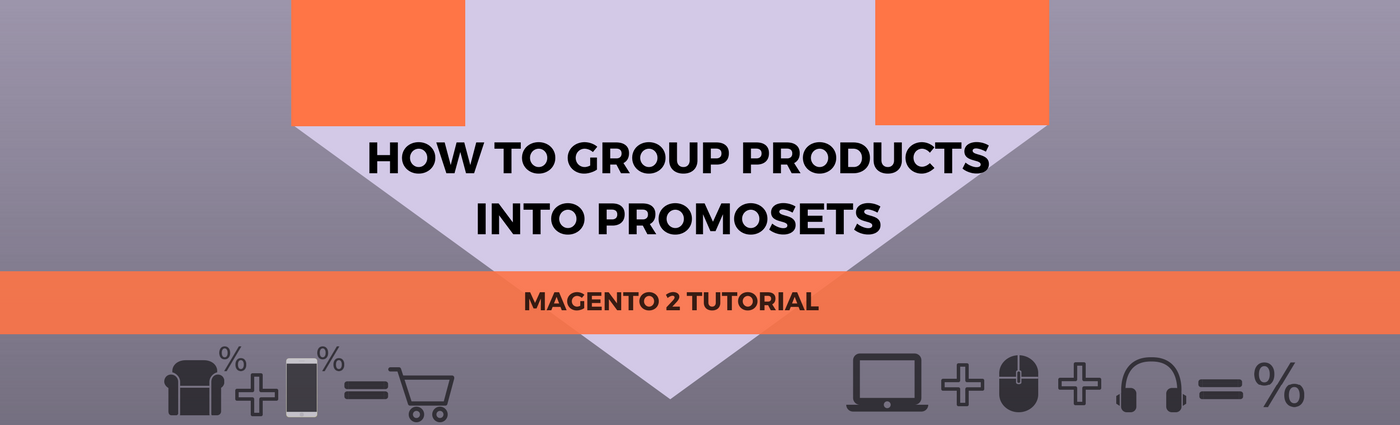 How to Group Products into Promosets in Magento 2