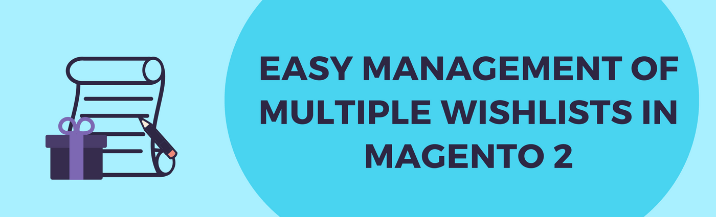 Easy Management of Multiple Wishlists in Magento 2