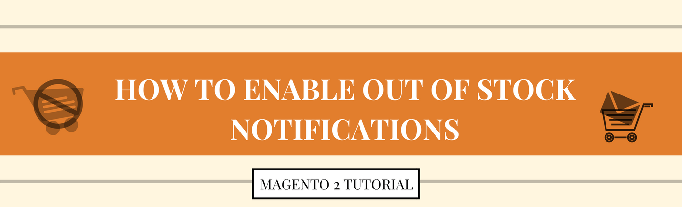 How to Enable Out of Stock Notifications in Magento 2