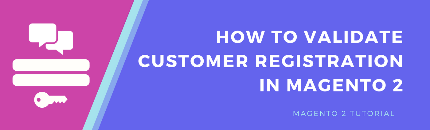 How to Validate Customer Registration in Magento 2
