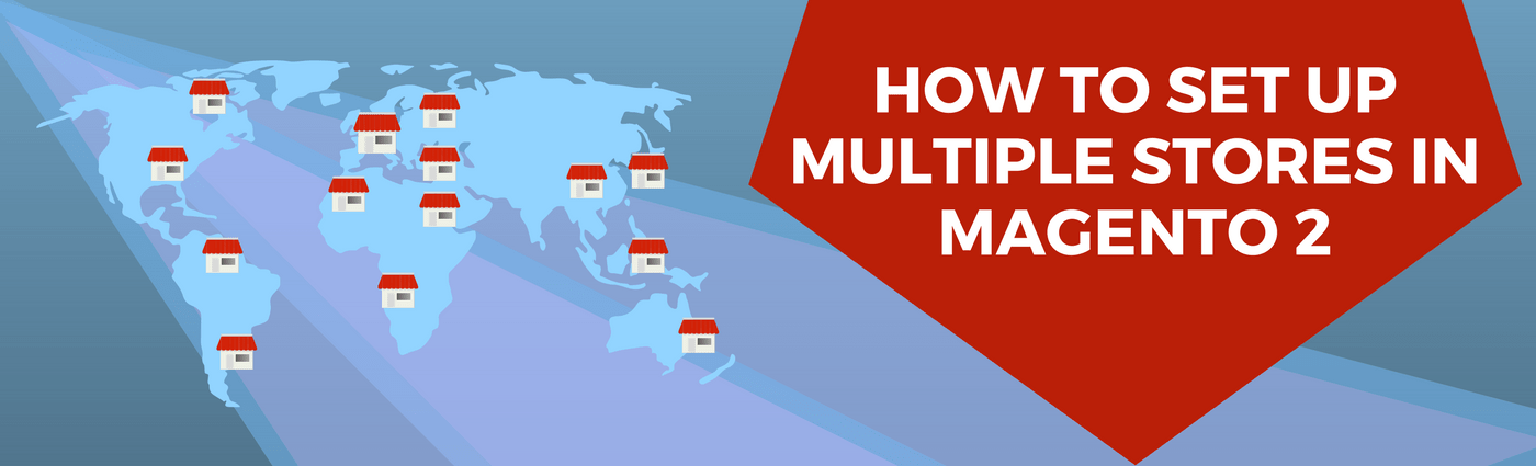 How to Set up Multiple Stores in Magento 2