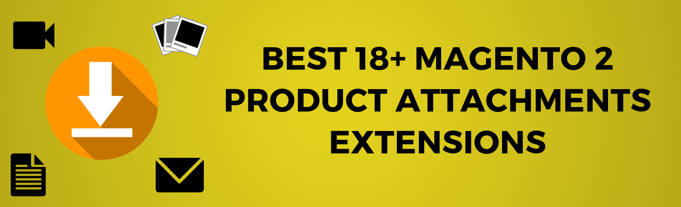 The best product attachments extensions for Magento 2