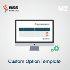 Custom Option Template for Magento 2 by BSS Commerce