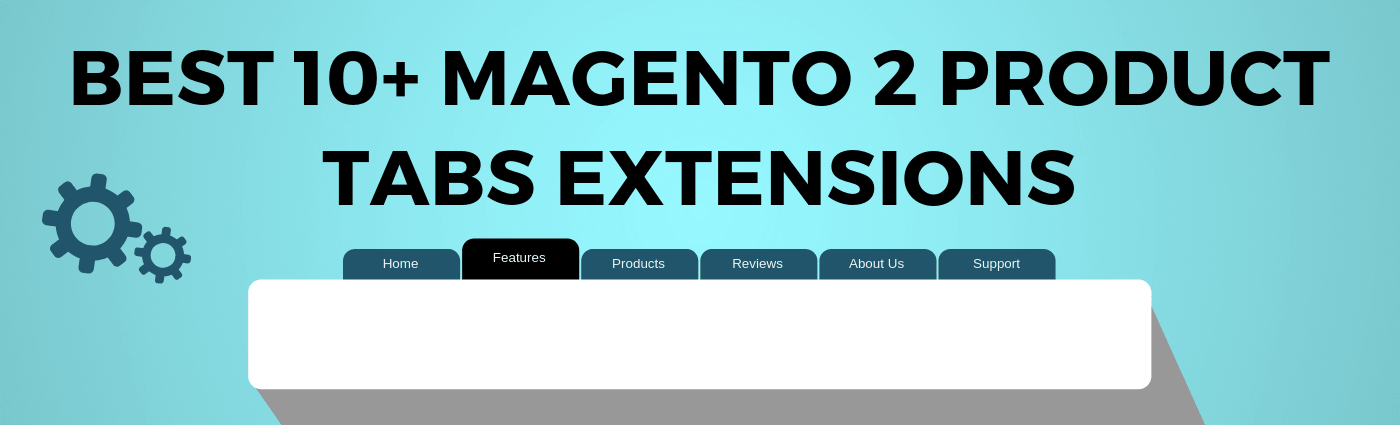 10+ Best Product Tabs Extensions for Magento 2