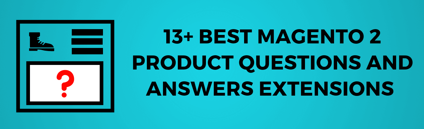 Best 13 Magento 2 Questions and Answers extensions